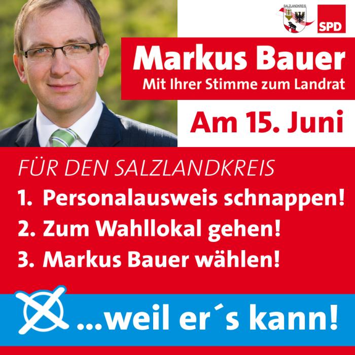 Stichwahl am 15. Juni: Markus Bauer zum Landrat wählen!